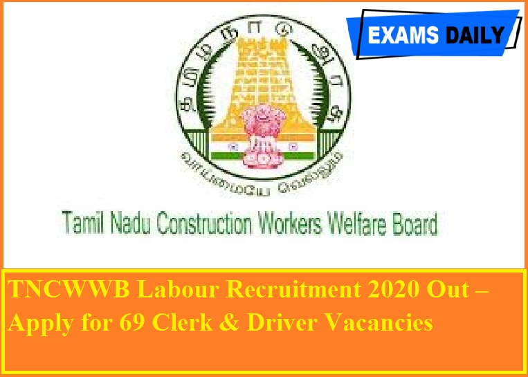 TNCWWB Labour Recruitment 2020 Out – Apply for 69 Clerk & Driver Vacancies