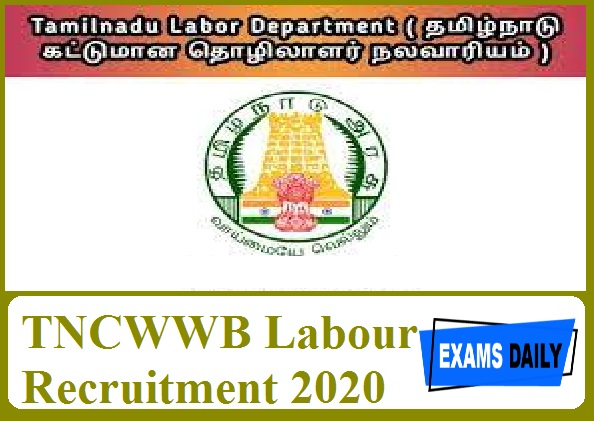TNCWWB Labour Recruitment 2020 Out – Last Date for Apply Online