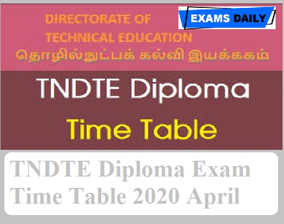 TNDTE Diploma Exam Time Table 2020 April – Download DOTE Polytechnic Final Year Exam Date Here!!!