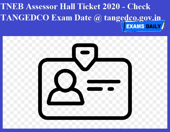 TNEB Assessor Hall Ticket 2020 - Check TANGEDCO Exam Date @ tangedco.gov.in