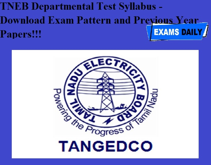 TNEB Departmental Test Syllabus - Download Exam Pattern and Previous Year Papers!!!