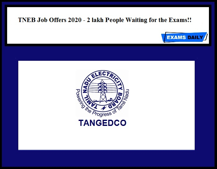 TNEB Job Offers 2020 - 2 lakh People Waiting for the Exams!!