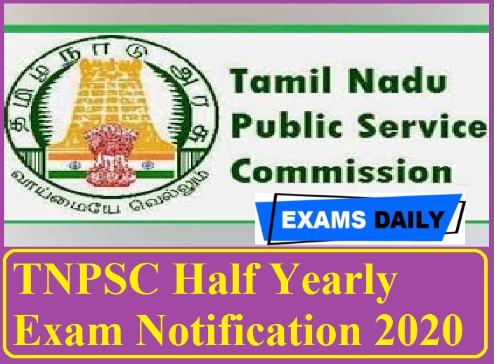 TNPSC Half Yearly Exam Notification 2020 OUT – Last Date for Apply Online