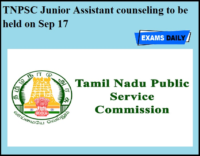 TNPSC Junior Assistant counseling to be held on Sep 17