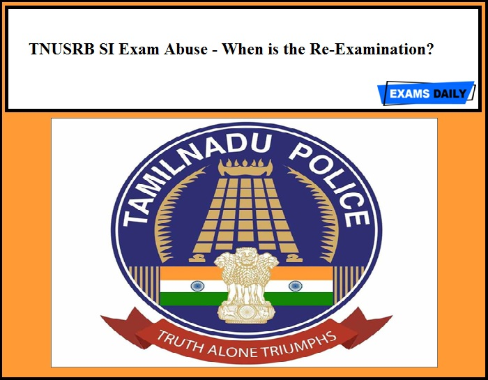 TNUSRB SI Exam Abuse - When is the Re-Examination