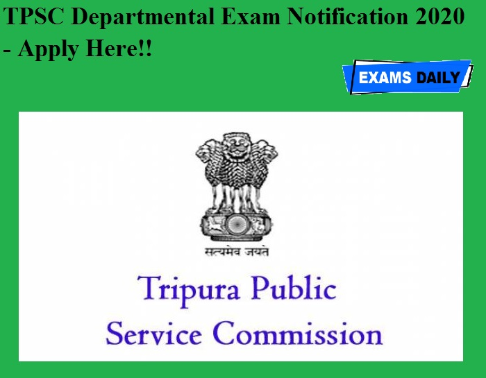 TPSC Departmental Exam Notification 2020 OUT - Apply Here!!