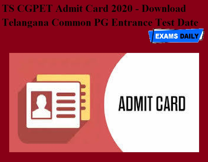 TS CGPET Admit Card 2020 - Download Telangana Common PG Entrance Test Date