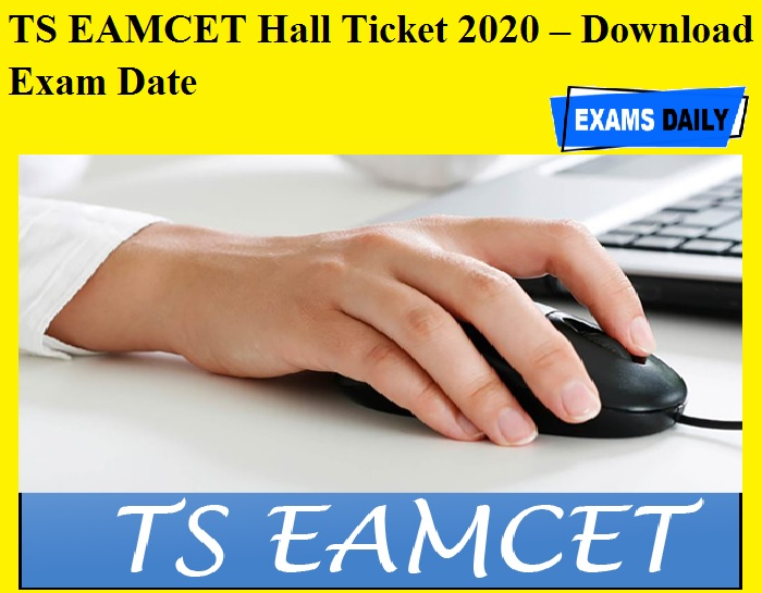 TS EAMCET Hall Ticket 2020 OUT – Download Exam Date