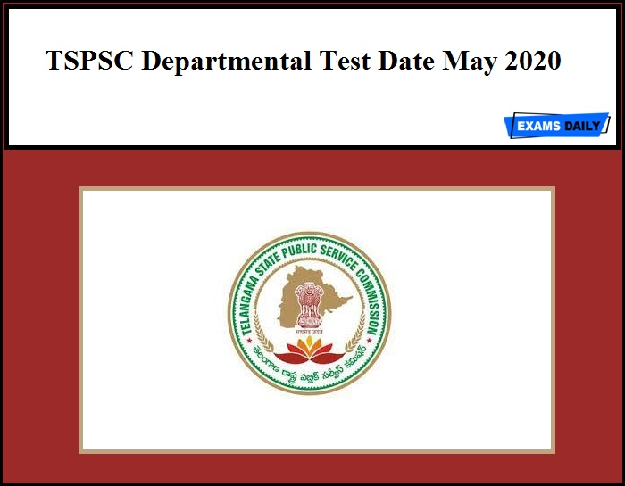 TSPSC Departmental Test Date May 2020