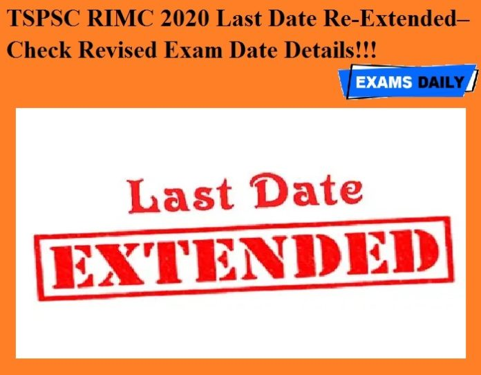 TSPSC RIMC 2020 Last Date Re-Extended– Check Revised Exam Date Details!!!