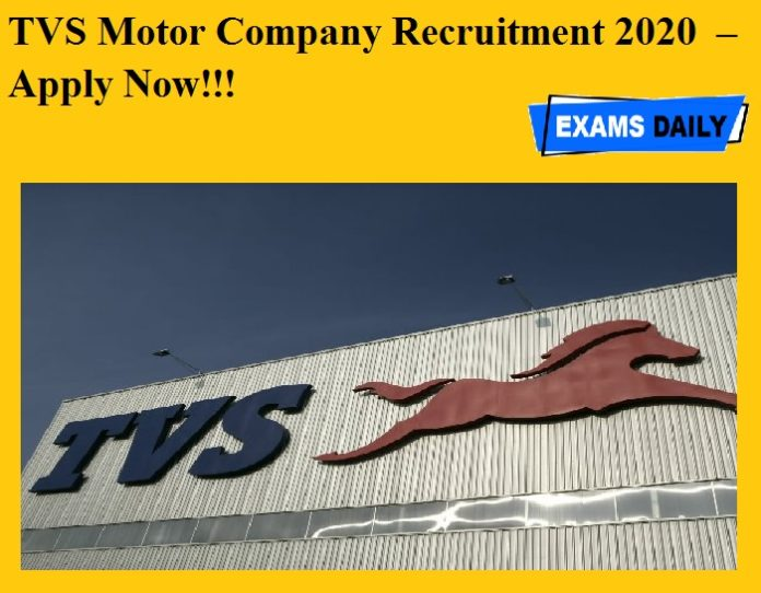 TVS Motor Company Recruitment 2020 OUT – Apply Now!!!