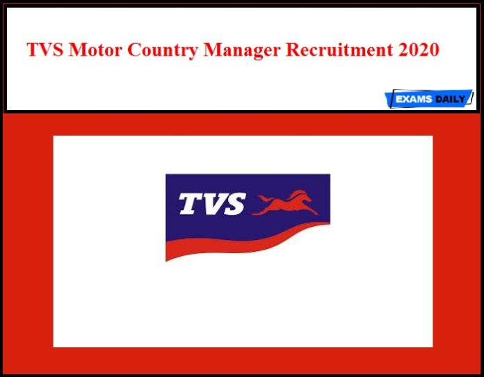 TVS Motor Country Manager Recruitment 2020 Notification