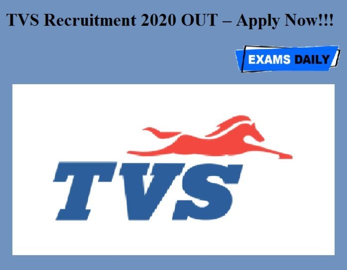 TVS Recruitment 2020 OUT – Apply Now!!!