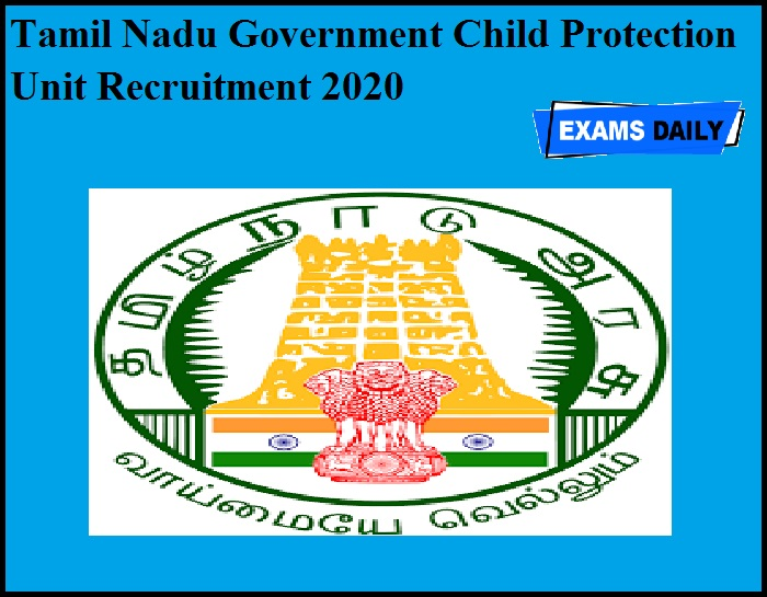 Tamil Nadu Government Child Protection Unit Recruitment 2020 OUT
