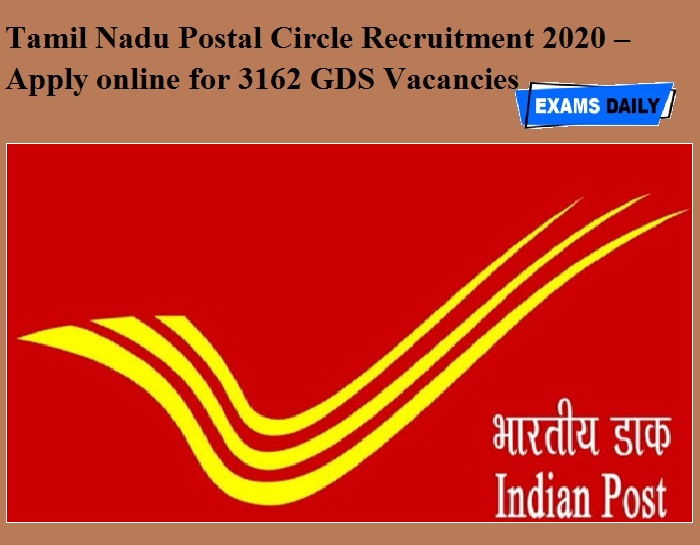 Tamil Nadu Postal Circle Recruitment 2020 OUT – Apply online for 3162 GDS Vacancies