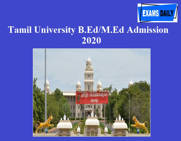 Tamil University B.Ed M.Ed Admission 2020 to be started from 02.09.2020