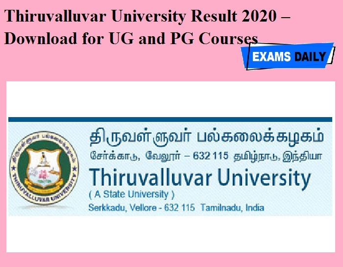 Thiruvalluvar University Result 2020 OUT – Download for UG and PG Courses
