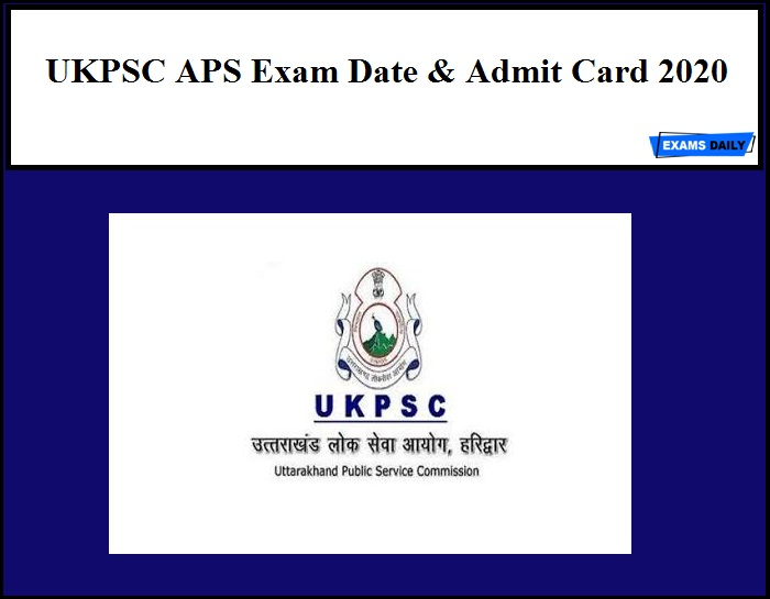 UKPSC APS Admit Card 2020 - Download Additional Private Secretary Exam Date