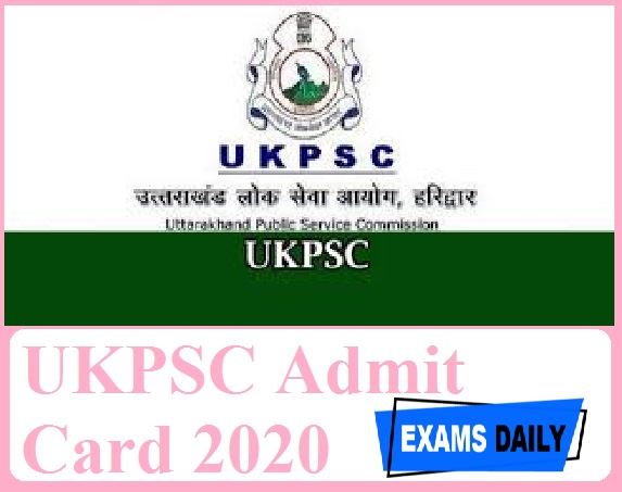 UKPSC Admit Card 2020 Out – Download Additional Private Secretary Mains Exam Date Here!!!