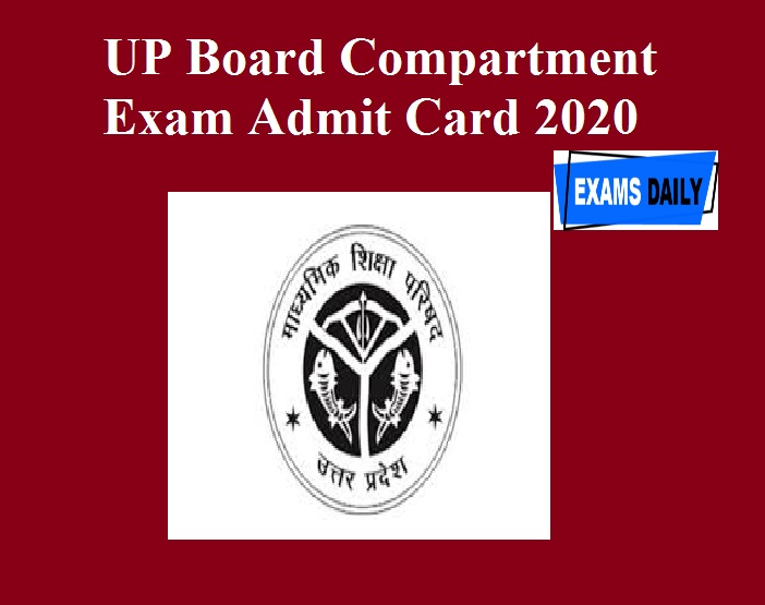 UP Board Compartment Exam Admit Card 2020 OUT – Download for 10th and 12th @ upmsp.edu.in