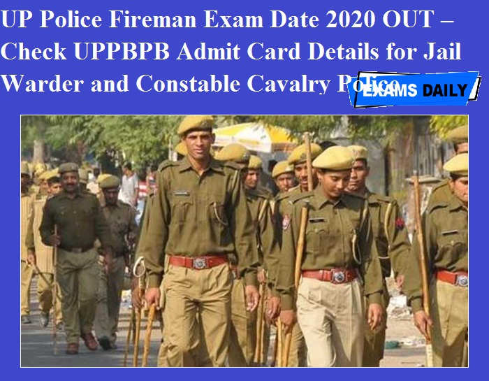 UP Police Fireman Exam Date 2020 OUT – Check UPPBPB Admit Card Details for Jail Warder and Constable Cavalry Police