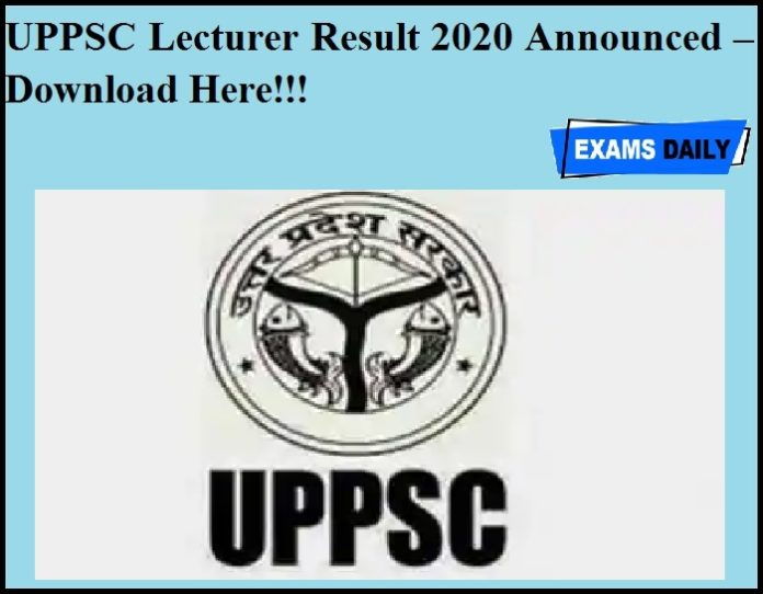 UPPSC Lecturer Result 2020 Announced – Download Here!!!
