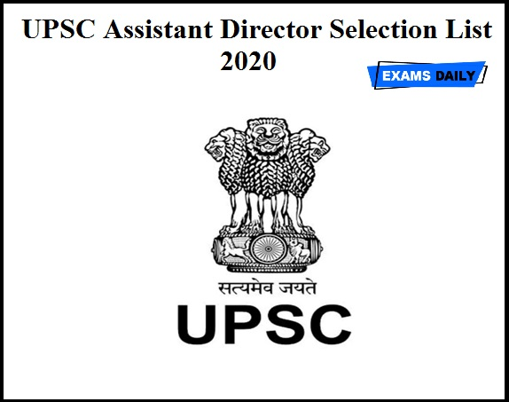 UPSC Assistant Director Selection List 2020 OUT – Download for Deputy Architect Post