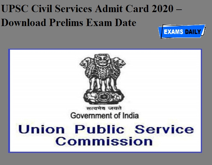 UPSC Civil Services Admit Card 2020 OUT – Download Prelims Exam Date
