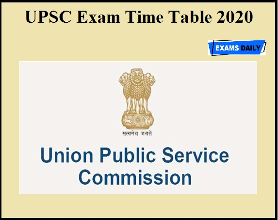 UPSC Exam Time Table 2020 OUT