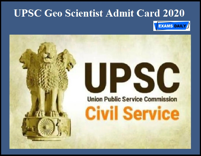 UPSC Geo Scientist Admit Card 2020