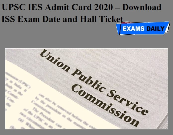 UPSC IES Admit Card 2020 OUT – Download ISS Exam Date and Hall Ticket
