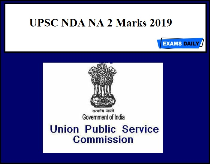 UPSC NDA NA 2 Marks 2019 Released – Download Now!!