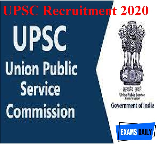 UPSC Recruitment 2020 Out – Last Date for Apply Online