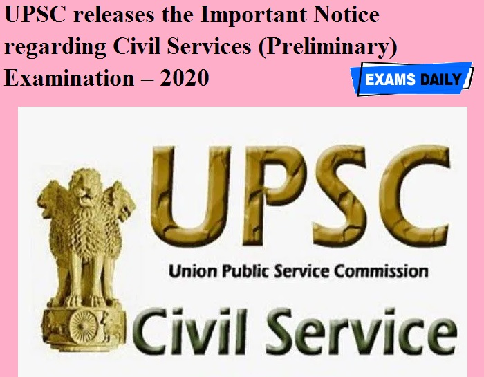 UPSC releases the Important Notice regarding Civil Services (Preliminary) Examination – 2020