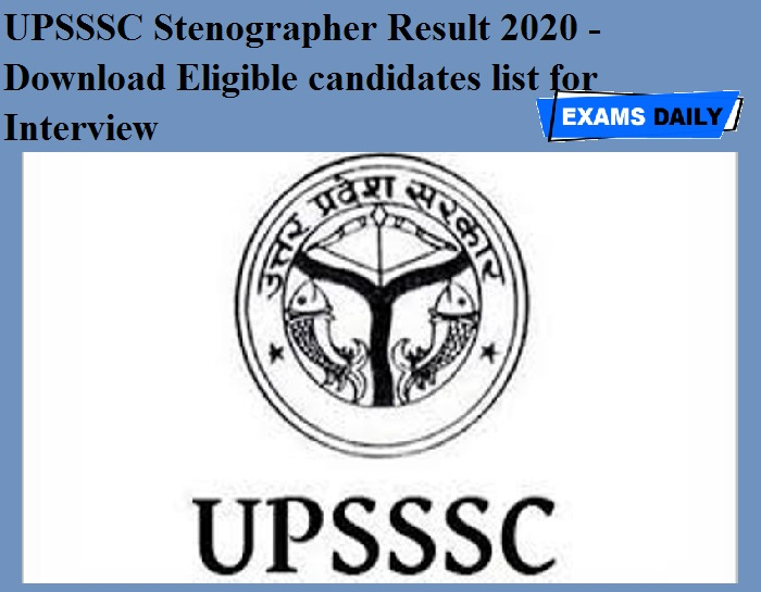 UPSSSC Stenographer Result 2020 OUT - Download Eligible candidates list for Interview