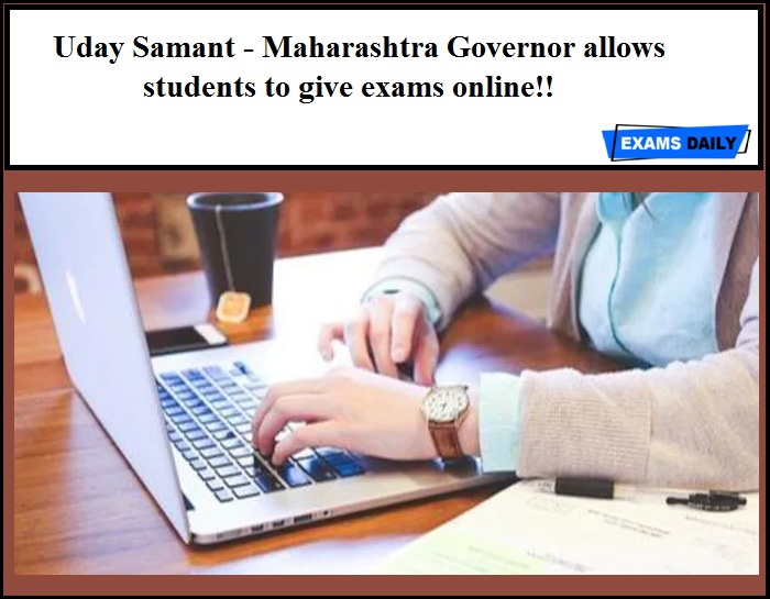 Uday Samant - Maharashtra Governor allows students to give exams online!!