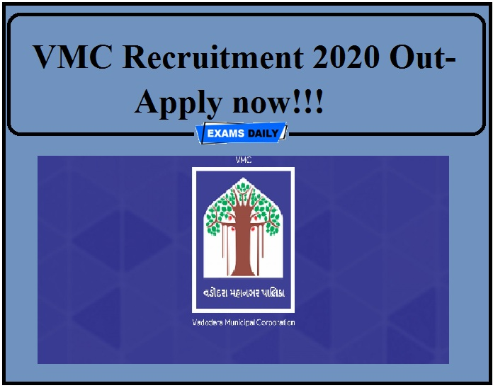 VMC Recruitment 2020 Out- Apply now!!!