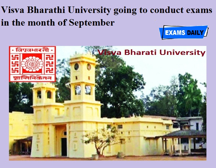Visva Bharathi University going to conduct exams in the month of September