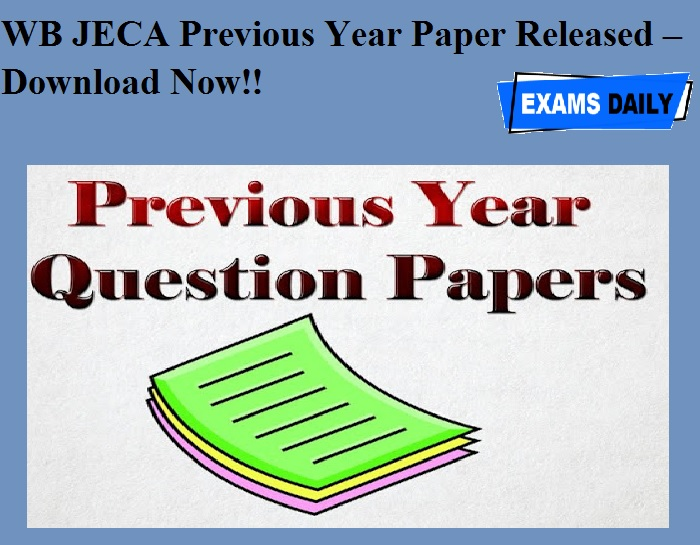 WB JECA Previous Year Paper Released – Download Now!!