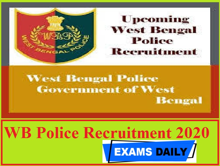 WB Police Recruitment 2020 Out – Apply for 139 SI & Other Vacancies Here!!!