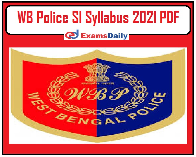 WB Police SI Syllabus 2021 PDF – Download Sub Inspector Lady SI Exam Pattern Here!!! (1)