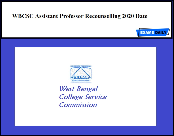 WBCSC Assistant Professor Recounselling 2020 Date