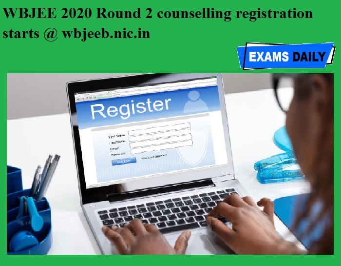 WBJEE 2020 Round 2 counselling registration starts @ wbjeeb.nic.in