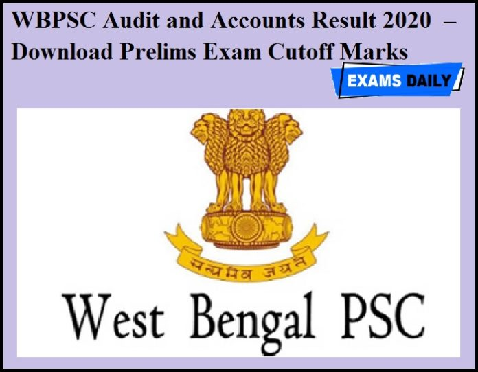 WBPSC Audit and Accounts Result 2020 OUT – Download Prelims Exam Cutoff Marks