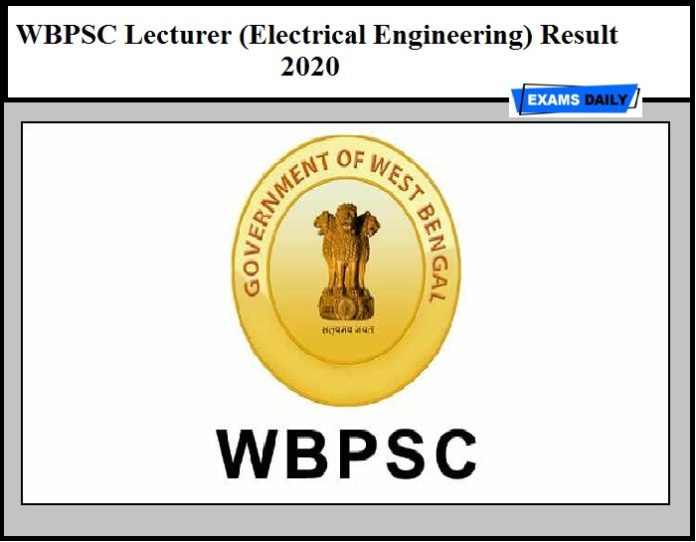 WBPSC Lecturer (Electrical Engineering) Result 2020 OUT – Download Selection List Here