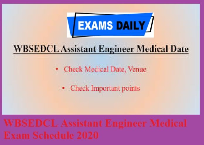 WBSEDCL Assistant Engineer Medical Exam Schedule 2020 Out – Download Exam Date & Time PDF