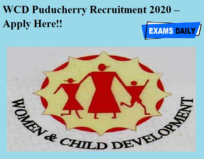 WCD Puducherry Recruitment 2020 OUT – Apply Here!!