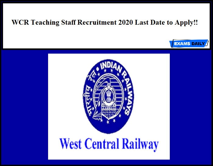WCR Teaching Staff Recruitment 2020 Last Date to Apply!!