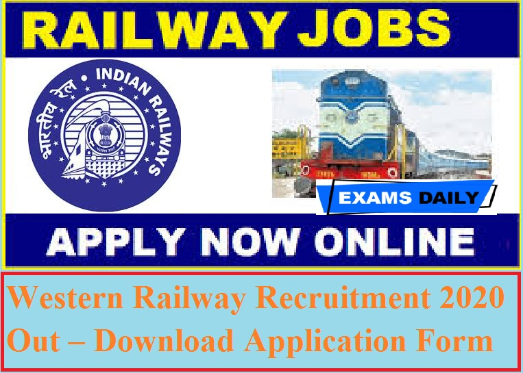 Western Railway Recruitment 2020 Out – Download Application Form