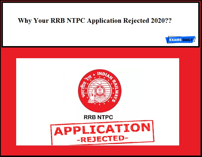 Why Your RRB NTPC Application Rejected 2020